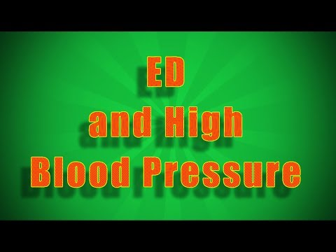 ED (Erectile Dysfunction, Impotence) and High Blood Pressure