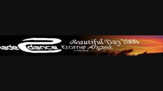 Download Krome Angels ft Hans Body Beautiful day 2009 MP3 song and Music Video