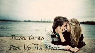 Jason Derulo - Pick up the pieces ♥