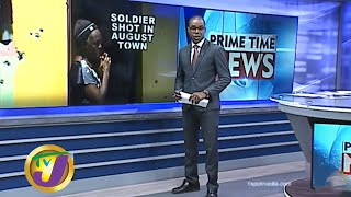 Soldier Shot In August Town: TVJ News - July 3 2020