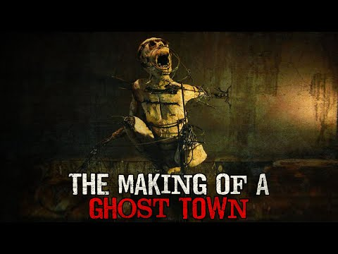 """""""The Making of a Ghost Town"""" Creepypasta"""