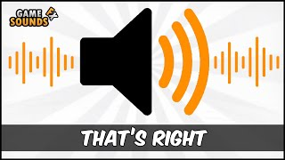 Right, That's Right - Sound Effect [HD]