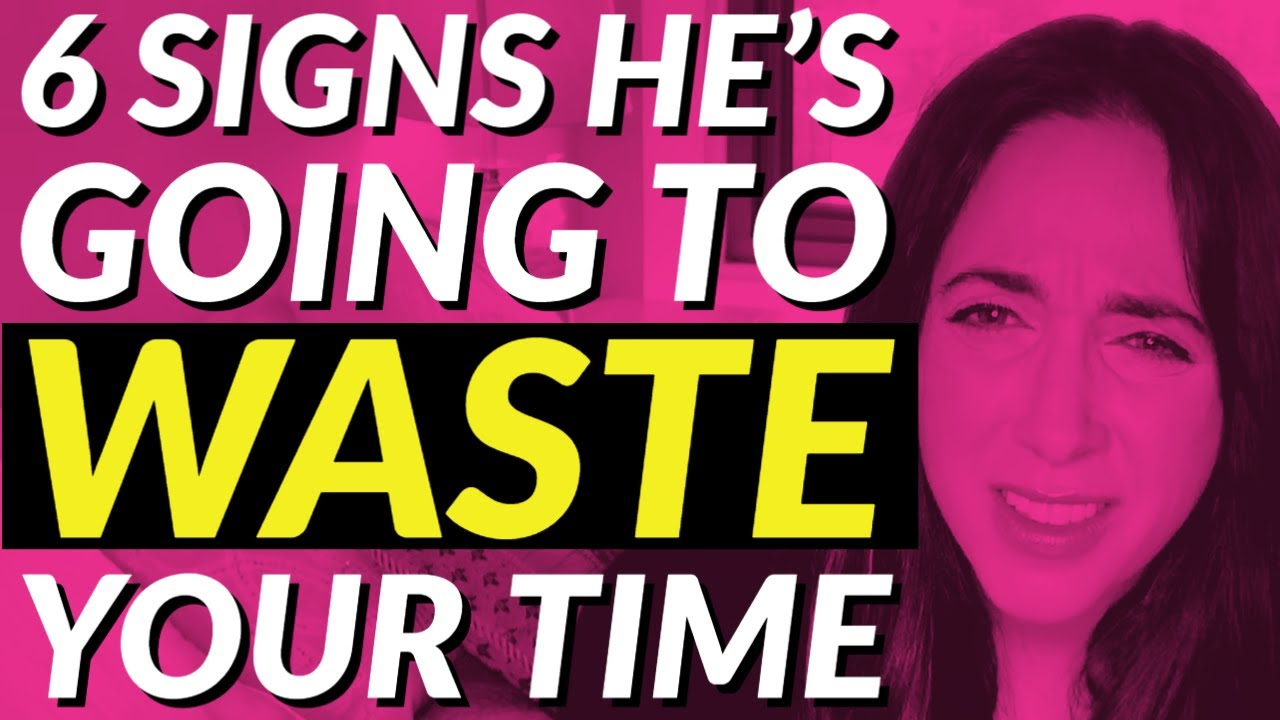 6 Signs He's Going to Waste Your Time 😡💔⏳