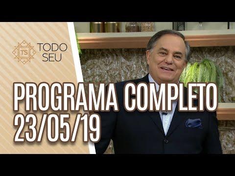 Programa Completo - Todo Seu 230519