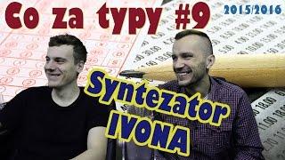 Co za typy #9 2015/2016 | Syntezator IVONA