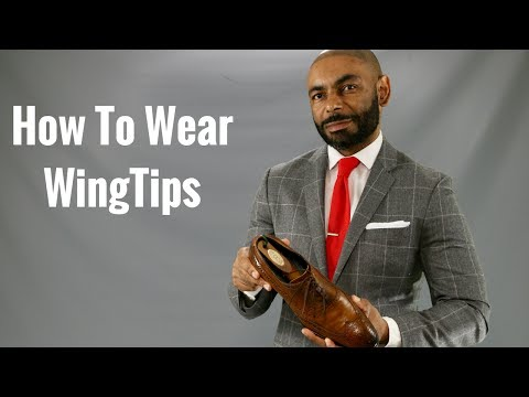 How To Wear Wing Tips/Most Versatile Men's Shoe/How To Style WingTips