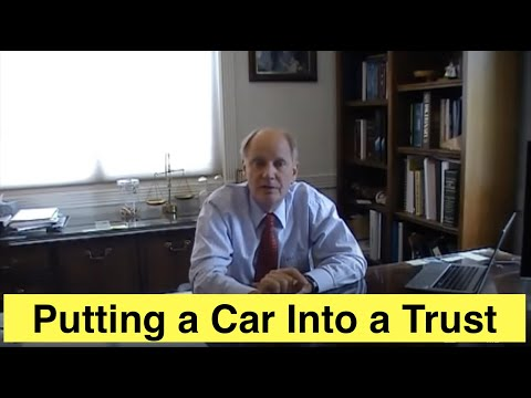Putting a Car into a Living Revocable Trust