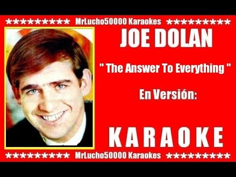 Joe Dolan - The Answer To Everything  ( KARAOKE DEMO Nº 01 )