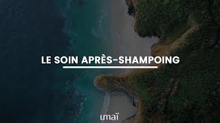 LE SOIN APRÈS-SHAMPOING SOLIDE UMAÏ