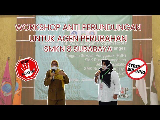 WORKSHOP ANTI PERUNDUNGAN SMKN 8 SURABAYA