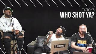 The Joe Budden Podcast Episode 295 | Who Shot Ya?