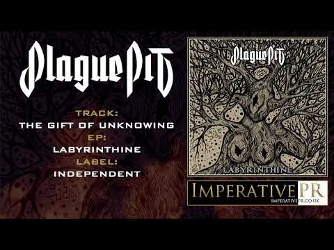 Plague Pit - The Gift Of Unknowing