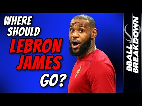 WHERE Should LEBRON JAMES Go?