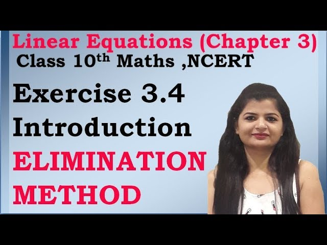 Linear Equations | Chapter 3 Ex 3.4 Intro | Elimination Method | NCERT | Maths Class 10th