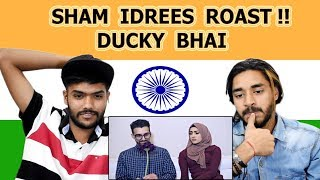 Indian reaction on SHAM IDREES ROAST | Ducky bhai | Swaggy d