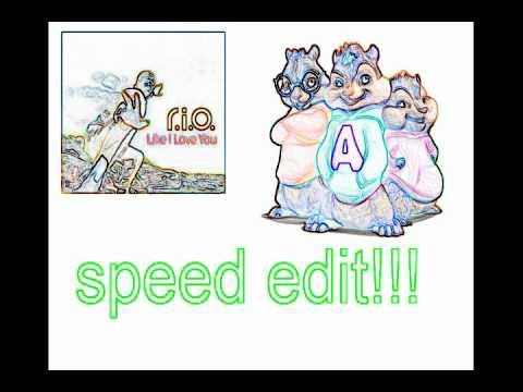 RIO  like i love you chipmunk speed edit