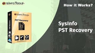 SysInfoTools PST Recovery Tool - Restore & Fix Corrupt PST File in Outlook 2016/2013/2010