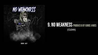 OBN Jay - No Weakness (Clean)