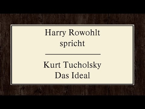 "Kurt Tucholsky ""Das Ideal"" (1927) I"