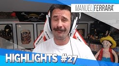HIGHLIGHTS #27 - ManuelFerraraTV
