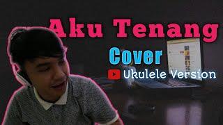 Den Agung  - Aku Tenang Happy Asmara ~ Ukulele Cover
