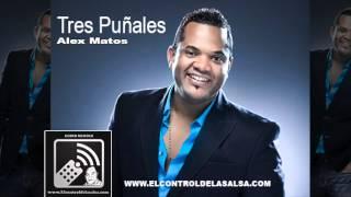 Tres Puñales-Alex Matos(2014)