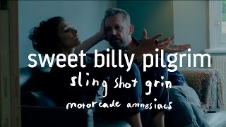 Sweet Billy Pilgrim - Slingshot Grin (from Motorcade Amnesiacs)