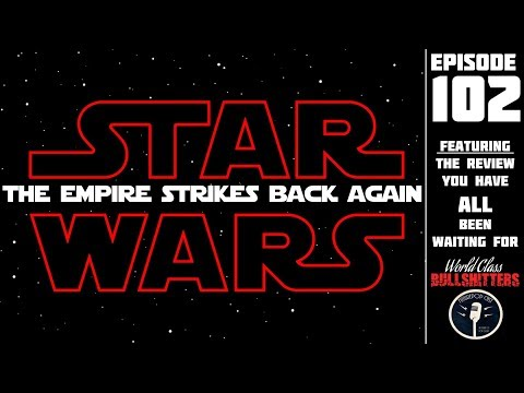Star Wars: Episode 8 - The Empire Strikes Back...Again -WCBs 102