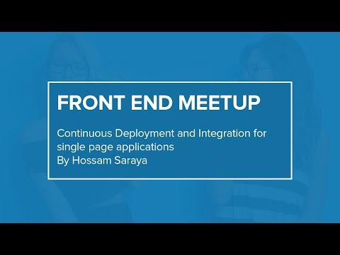 Continuous Deployment and Integration for single page applications | Front End Meetup | WUZZUF