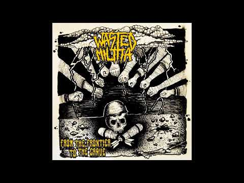 Wasted Militia - From the Frontier to the Grave (EP, 2017)