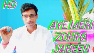 Aye Meri Zohra jabeen(old classic)By Mritunjoy Roy