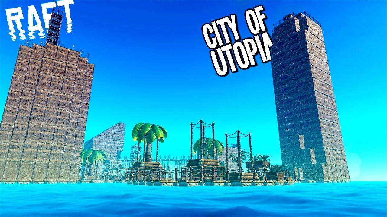 Raft: BUILDING THE EPIC UTOPIA CITY - Raft Gameplay