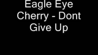 Eagle Eye Cherry  Dont Give Up