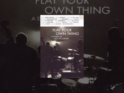 Various Artists - Play Your Own Thing: A Story Of Jazz In Europe