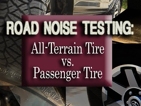 Road Noise Testing:  AllTerrain vs. Passenger Tire