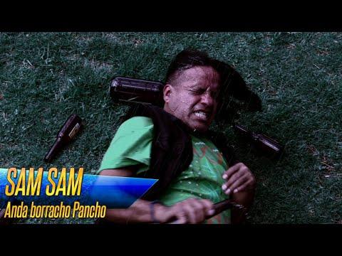 SAM SAM - Anda borracho Pancho