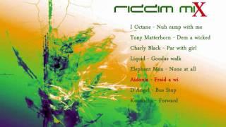 Bus Stop Riddim Mix [February 2011]