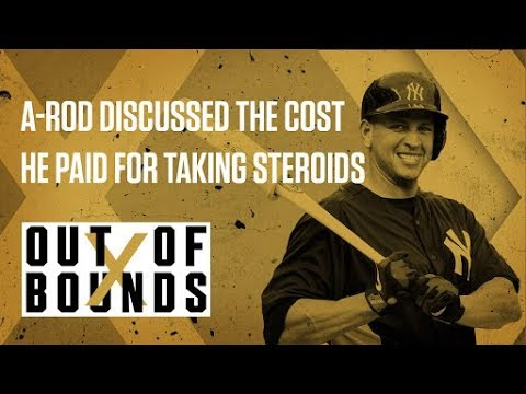 Alex Rodriguez Explains the Cost of  Using Steroids | Out of Bounds