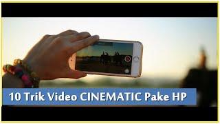 Download Lagu 10 Trik Pengambilan Video Cinematic Pake Kamera HP mp3