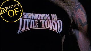 IN DEFENCE OF: Showdown In Little Tokyo (1991)