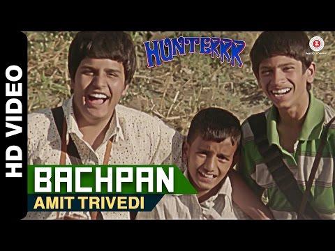 Bachpan   Hunterrr   Amit Trivedi   Gulshan Devaiah & Sagar Deshmukh