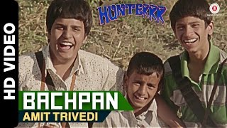 Bachpan | Hunterrr | Amit Trivedi | Gulshan Devaiah & Sagar Deshmukh