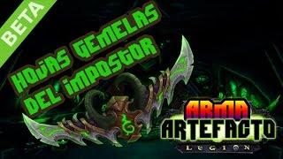 wow legion beta arma artefacto hojas gemelas del impostor dh dps en espaol   teamrandomplay