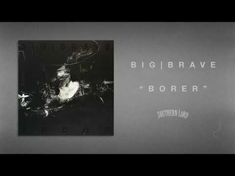 Big Brave - Borer (Official Audio)