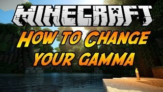 How to change your gamma in minecraft (PC) (1.7.9)