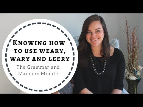 Weary/Leery/Wary | The Grammar and Manners Minute