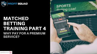 Matched Betting Training Part 4 - Why pay for a premium service?