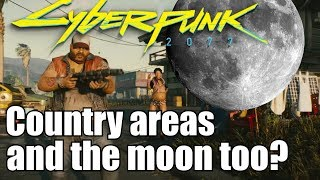 Cyberpunk 2077! Country areas, and whats this about the Moon??