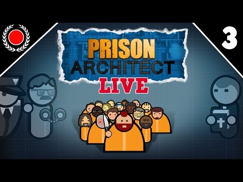 """LIVE!"" - Prison Architect - STREAM 3"