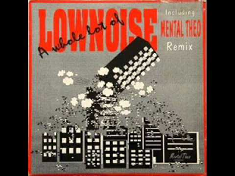 """Charly Lownoise - A Whole Lot Of """"Lownoise"""" (High Fidelity)"""